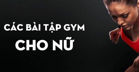 Bài tập gym cho nữ giúp eo thon, dáng đẹp chuẩn 3 vòng